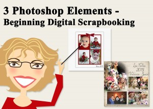 3 Photoshop Elements -Beginning Digital Scrapbooking
